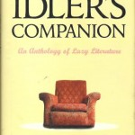 The Idler's Companion: An Anthology of Lazy Literature